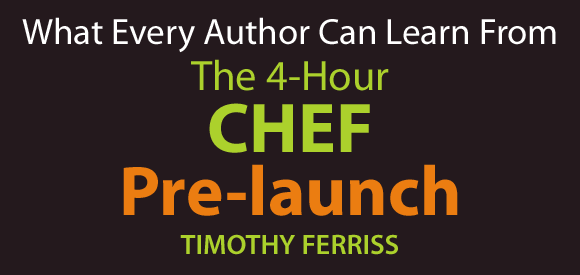 What Every Author Can Learn From The 4-Hour Chef Pre-launch
