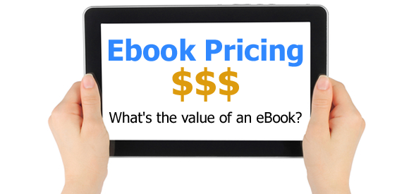 Ebook Pricing: What's The Value of An eBook?