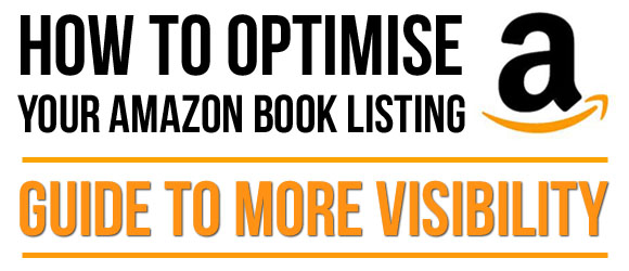 How to Optimise Your Amazon Book Listing: Guide to More Visibility
