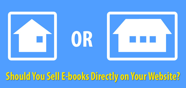 Should You Sell E-books Directly on Your Website?