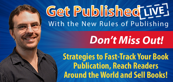 Fast-Track Your Independent Author Career at Get Published Live Publishing Event
