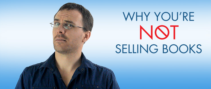 5 Reasons Why You're Not Selling Books
